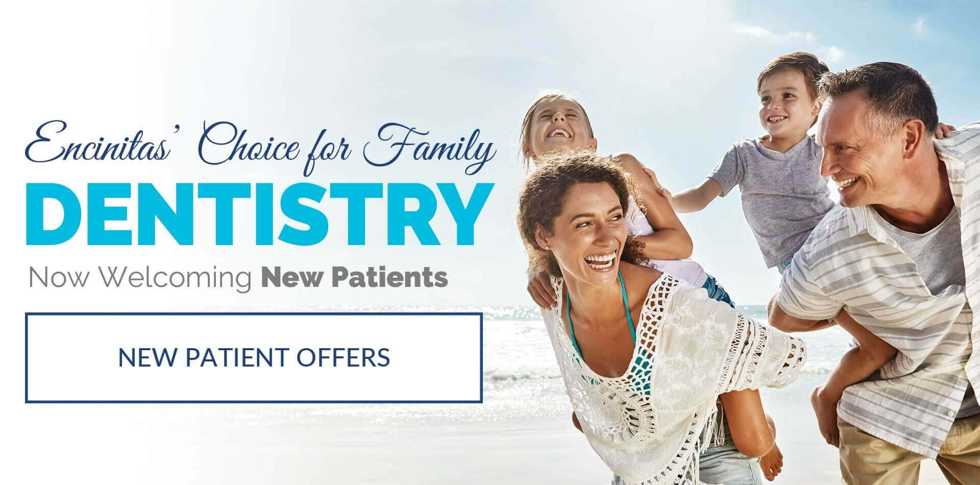 Encinitas' choice for family dentistry - Now welcoming new patients.